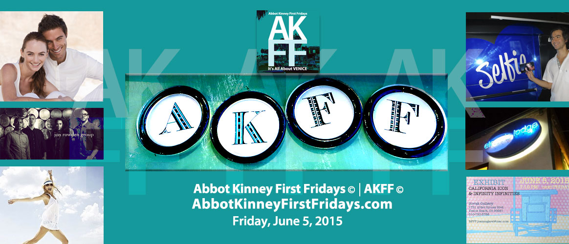 Are You Ready for First Fridays?  Friday, June 5 on Abbot Kinney in Venice!