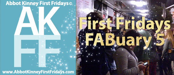 First Fridays Preview: FABuary 5 on Abbot Kinney