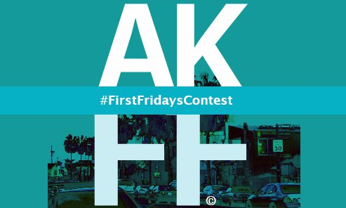 AKFF #FirstFridaysContest #1stFridaysContest