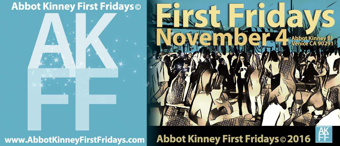 It's Here! Abbot Kinney First Fridays!