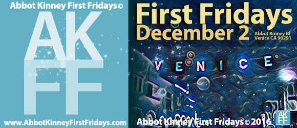 Are You Ready for the Last Abbot Kinney First Fridays of the Year? Plus: Venice Sign Lighting, Montana Ave Holiday Walk!