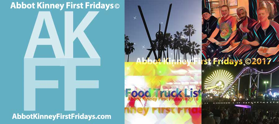 Abbot Kinney First Fridays Venice Official Blog: Food Trucks Entertainment AKFF VIP Club Copyright 2008-2017, Abbot Kinney First Fridays, All Rights Reserved