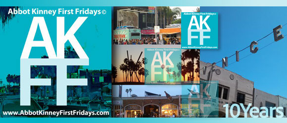 Abbot Kinney First Fridays 10 Year Anniversary in 2018! The Chronicles of Venice: Part 1