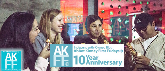 Abbot Kinney First Fridays Turns 10! Celebrate May 4, 2018, 4-10:30pm