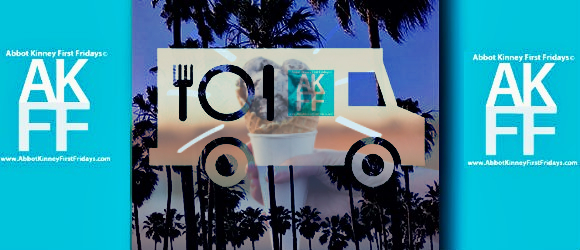 Beat the Heat with some Tasty Eats at Abbot Kinney First Fridays