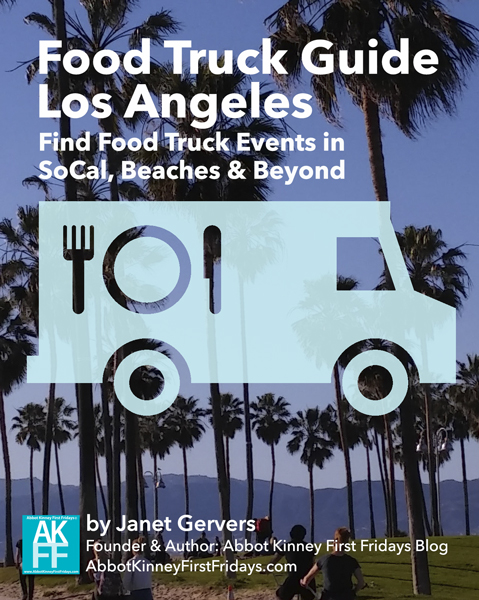 Los Angeles Food Truck Guide! Find Regular Food Truck Events in Los Angeles, SoCal, Beaches & Beyond for Visitors & Locals